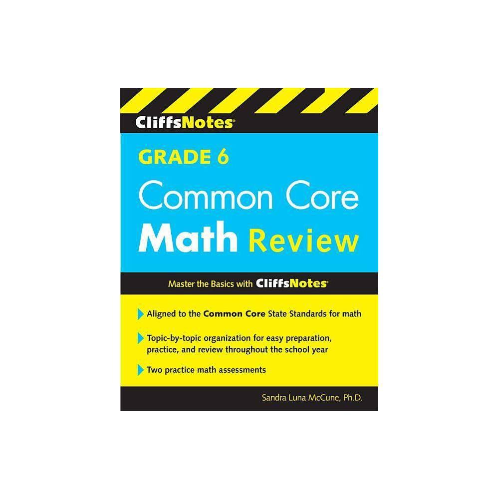 Cliffsnotes Grade 6 Common Core Math Review By Sandra Luna Mccune Paperback