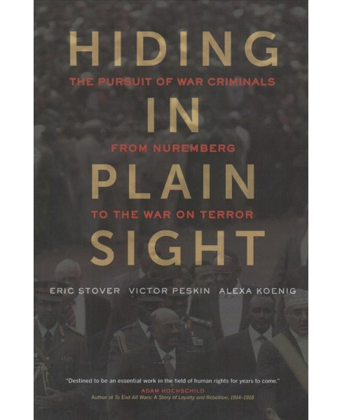Hiding in Plain Sight : The Pursuit of War Criminals from Nuremberg to the War on Terror - Reprint - image 1 of 1