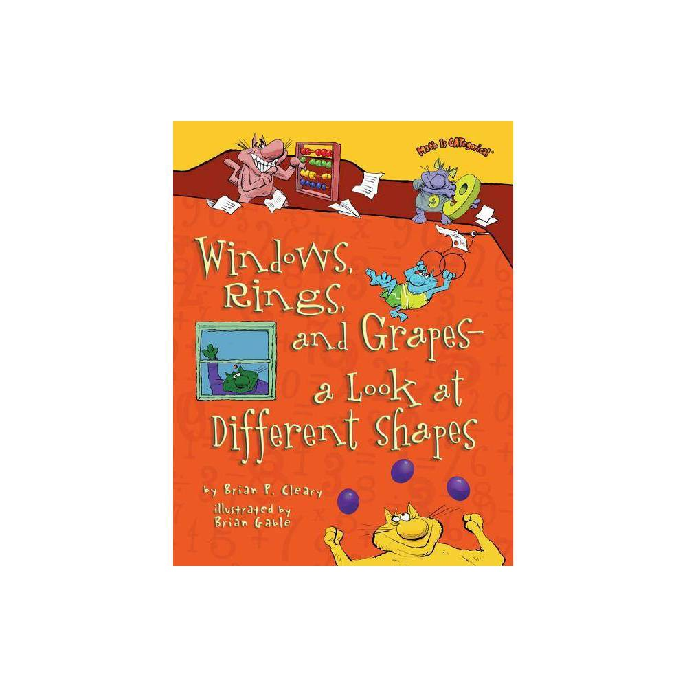 Windows Rings And Grapes A Look At Different Shapes Math Is Categorical By Brian P Cleary Paperback