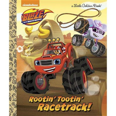 Rootin' Tootin' Racetrack! (Blaze and the Monster Machines) - (Little Golden Book) by  Frank Berrios (Hardcover)