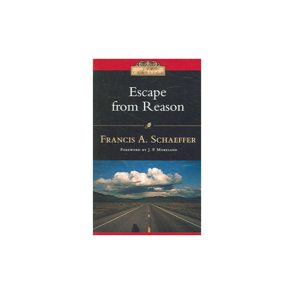 Escape from Reason ( Ivp Classics) (Paperback)