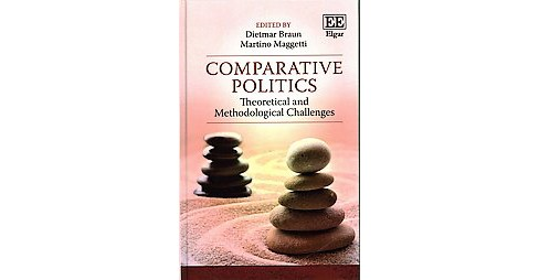 Comparative Politics : Theoretical and Methodological Challenges (Hardcover) - image 1 of 1