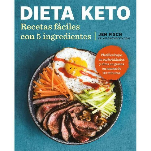 Dieta Keto: Recetas Fáciles Con 5 Ingredientes / The Easy 5-Ingredient Ketogenic Diet Cookbook - by  Jen Fisch (Paperback) - image 1 of 1