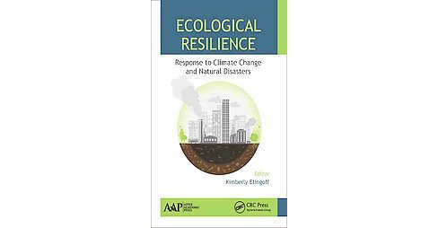 Ecological Resilience : Response to Climate Change and Natural Disasters (Hardcover) - image 1 of 1