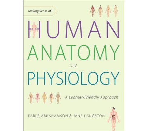 Making Sense of Human Anatomy and Physiology : A Learner-Friendly Approach (Paperback) (Earle Abrahamson - image 1 of 1
