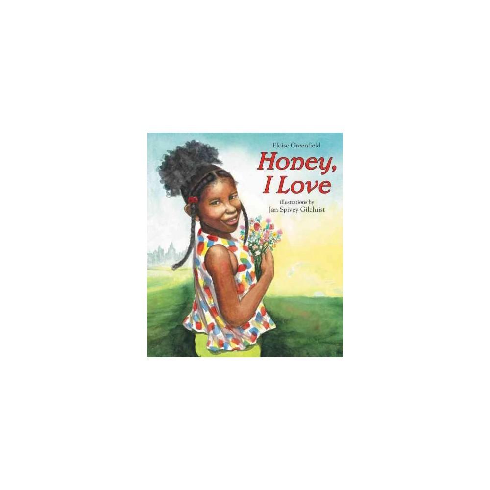 Honey, I Love (Reprint) (Paperback) (Eloise Greenfield)