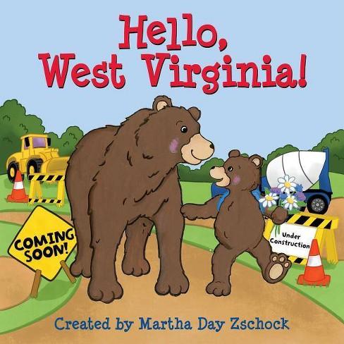 Hello, West Virginia! - (Hello!) by  Martha Zschock (Board_book) - image 1 of 1