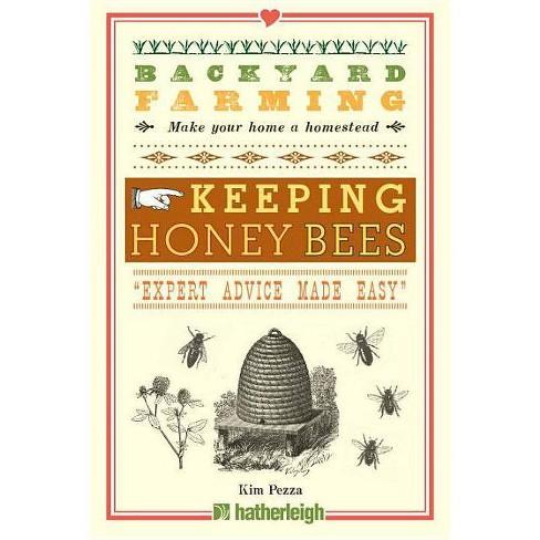 Backyard Farming: Keeping Honey Bees - by  Kim Pezza (Paperback) - image 1 of 1