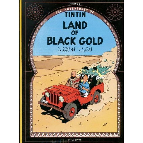Land of the Black Gold - (Adventures of Tintin (Paperback)) (Paperback) - image 1 of 1