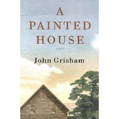 A Painted House - by  John Grisham (Hardcover)