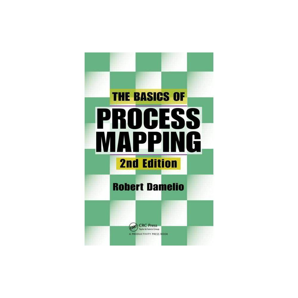 The Basics Of Process Mapping 2nd Edition By Robert Damelio Paperback