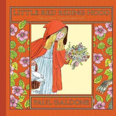 Little Red Riding Hood - (Folk Tale Classics) by  Paul Galdone (Hardcover)
