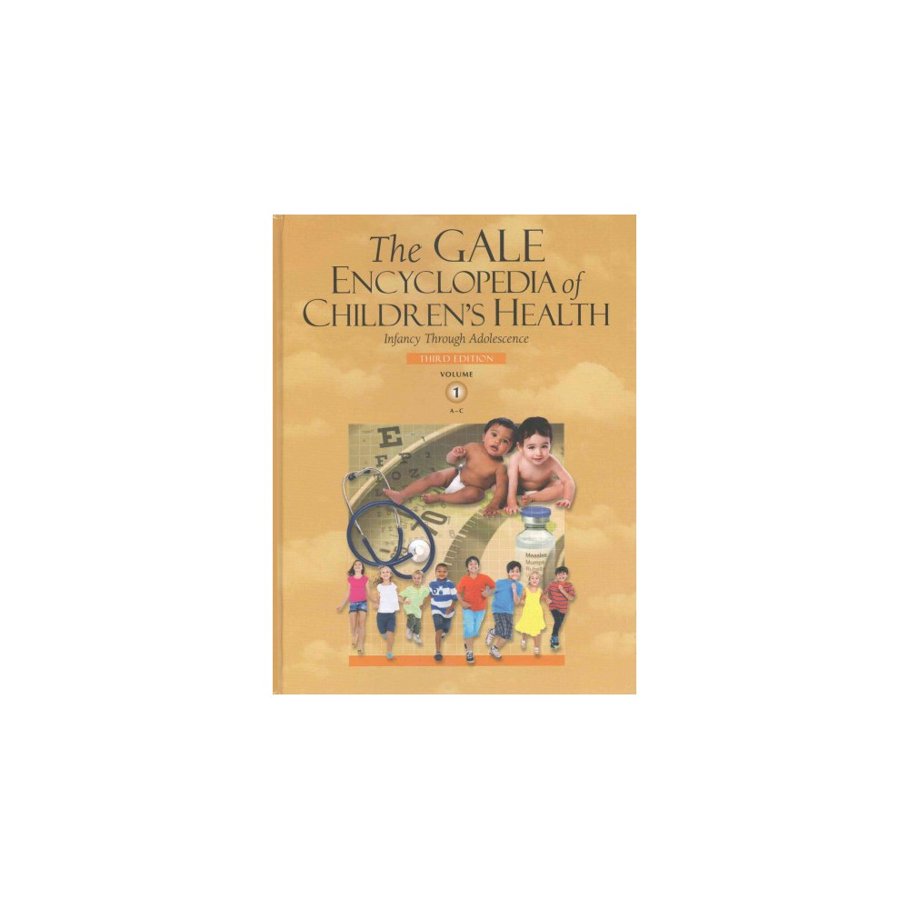 Gale Encyclopedia of Children's Health : Infancy Through Adolescence (Hardcover) (Gale Cengage Learning