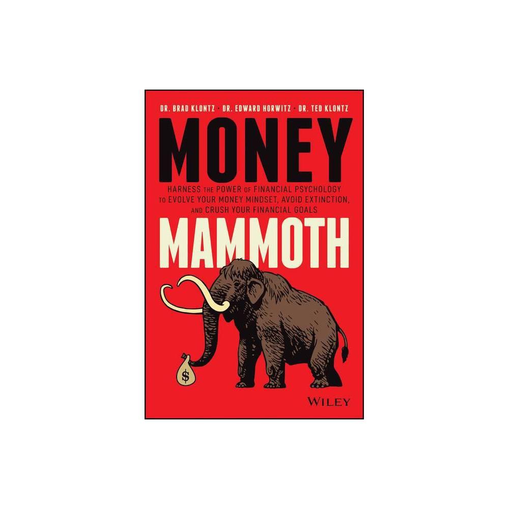 Money Mammoth By Edward Horwitz Ted Klontz Brad Klontz Hardcover