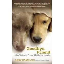 Goodbye, Friend - by  Gary A Kowalski (Paperback)