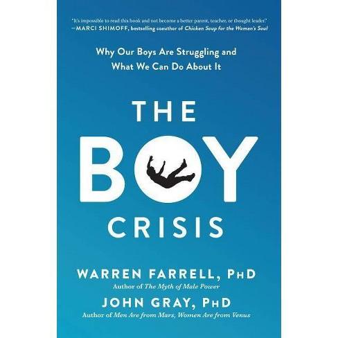 The Boy Crisis - by  Warren Farrell & John Gray (Paperback) - image 1 of 1