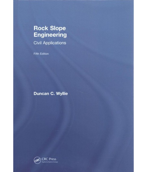 Rock Slope Engineering : Civil Applications -  by Duncan C. Wyllie (Hardcover) - image 1 of 1