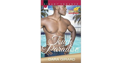 Touch of Paradise ( Kimani Hotties: Forever My Lady) (Paperback) by Dara Girard - image 1 of 1