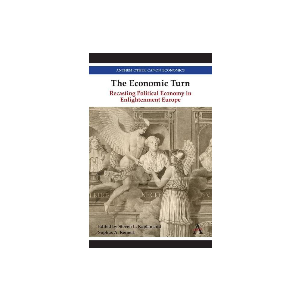 Economic Turn Anthem Other Canon Economics By Sophus Reinert Steven Kaplan Hardcover