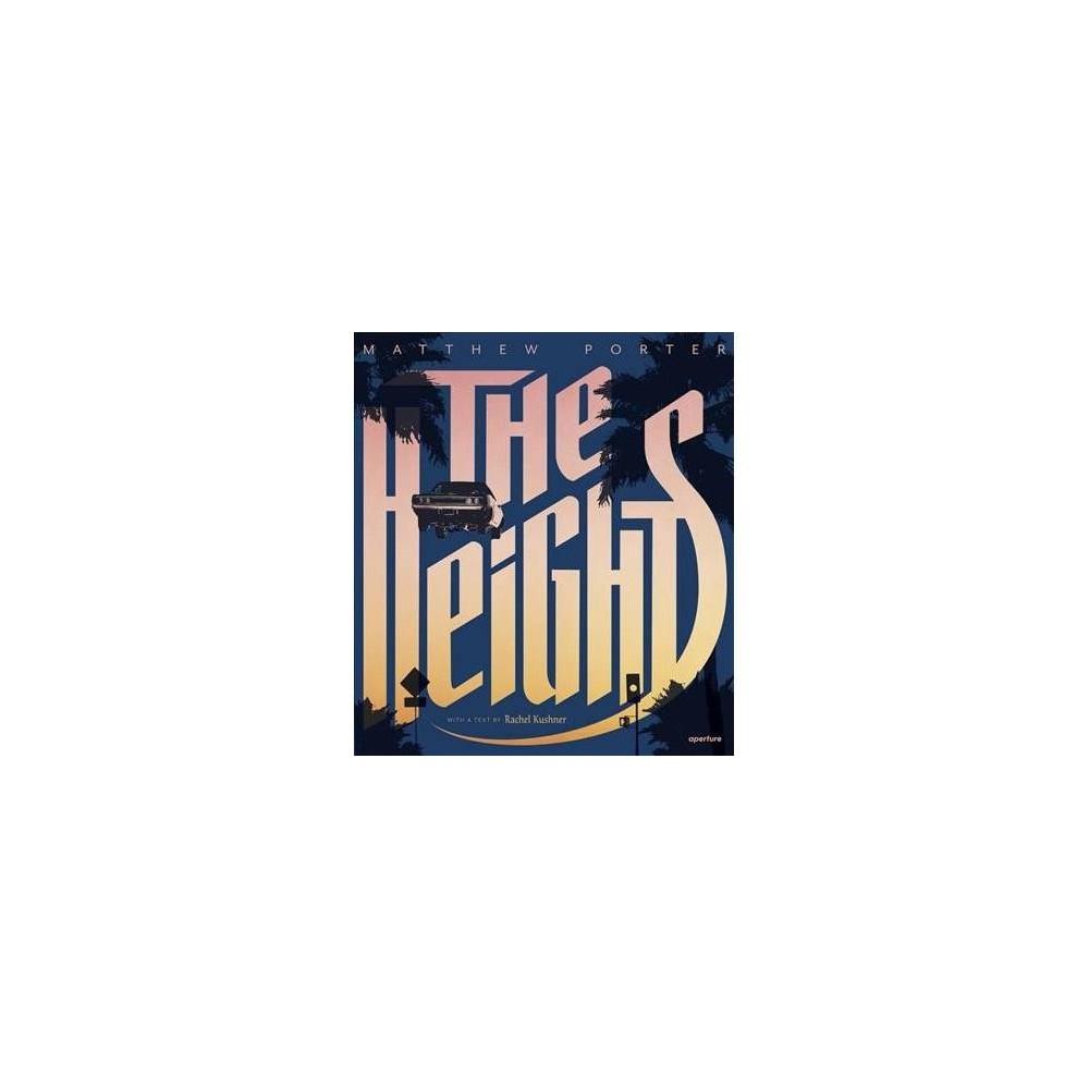 Heights - by Rachel Kushner (Paperback)
