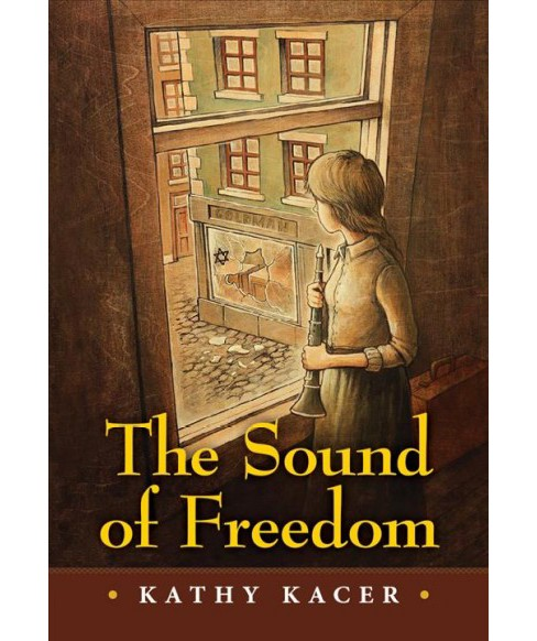 Sound of Freedom -  by Kathy Kacer (Paperback) - image 1 of 1