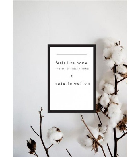This Is Home : The Art of Simple Living -  by Natalie Walton (Hardcover) - image 1 of 1