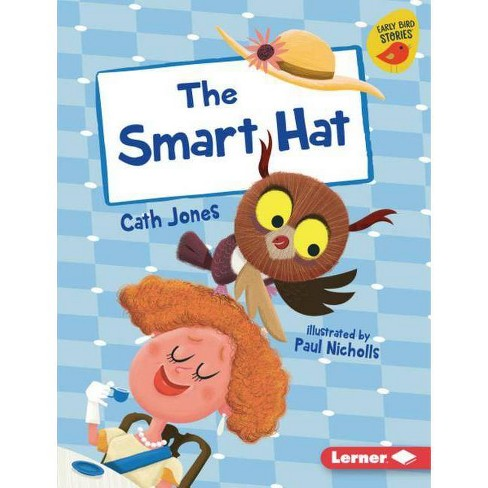 The Smart Hat - (Early Bird Readers -- Blue (Early Bird Stories (Tm))) by  Cath Jones (Hardcover) - image 1 of 1
