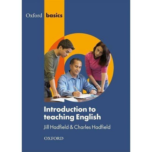 Introduction to Teaching English - (Oxford Basics) by  Jill Hadfield & Charles Hadfield (Paperback) - image 1 of 1