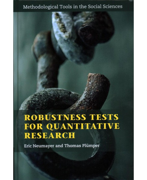Robustness Tests for Quantitative Research -  by Eric Neumayer & Thomas Plu00fcmper (Hardcover) - image 1 of 1