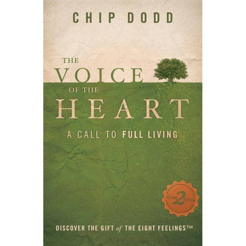 The Voice of the Heart - 2nd Edition by  Chip Dodd (Paperback) - image 1 of 1