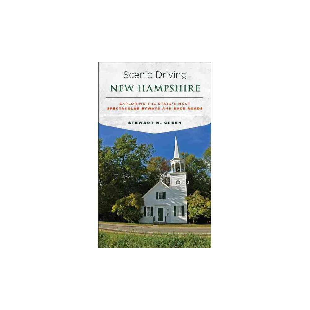 Scenic Driving New Hampshire : Exploring the State's Most Spectacular Byways and Back Roads (Paperback)