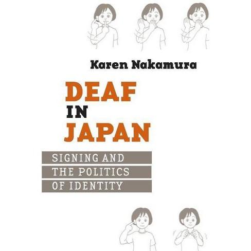 Deaf in Japan - by  Karen Nakamura (Paperback) - image 1 of 1