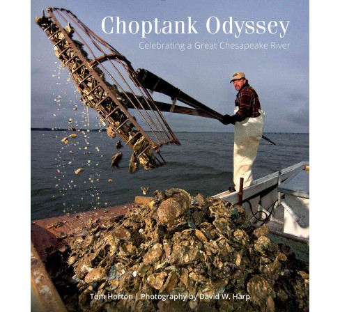 Choptank Odyssey : Celebrating a Great Chesapeake River (Hardcover) (Tom Horton) - image 1 of 1
