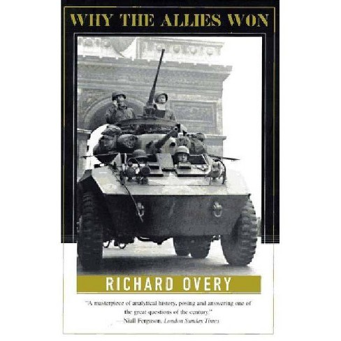 Why the Allies Won - by  Richard Overy (Paperback) - image 1 of 1