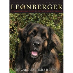 The Leonberger - by  Caroline Bliss-Isberg (Hardcover)