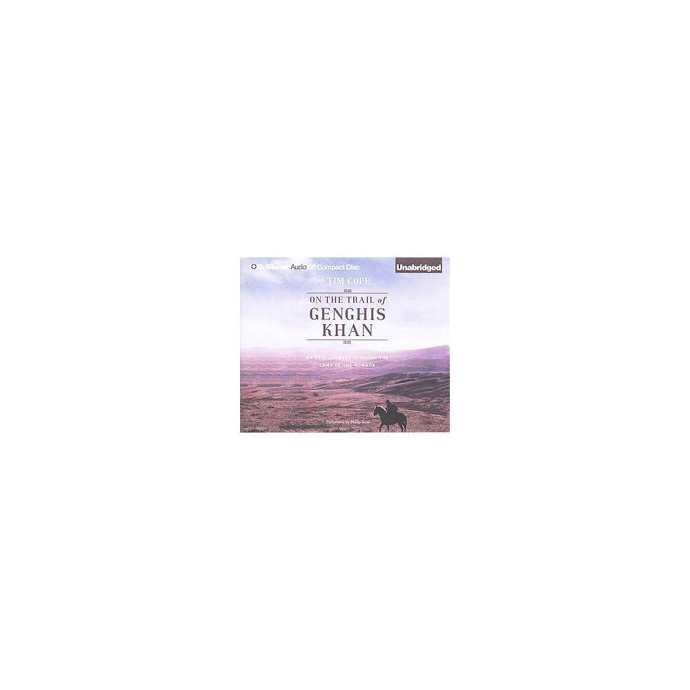On the Trail of Genghis Khan : An Epic Journey Through the Land of the Nomads (Unabridged) (CD/Spoken
