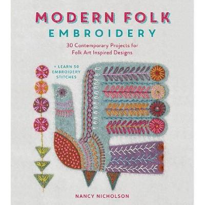 Modern Folk Embroidery - by Nancy Nicholson (Paperback)
