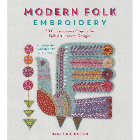 Modern Folk Embroidery - by  Nancy Nicholson (Paperback) - image 1 of 1