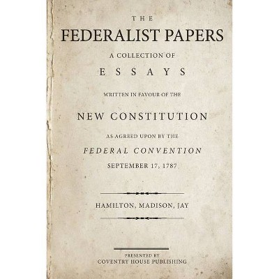 The Federalist Papers - by  James Madison & John Jay & Alexander Hamilton (Paperback)