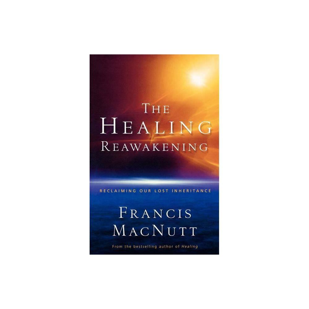 The Healing Reawakening By Francis Macnutt Paperback