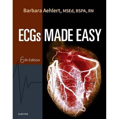Ecgs Made Easy - 6th Edition by  Barbara J Aehlert (Paperback)