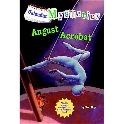August Acrobat - (Calendar Mysteries (Quality)) by  Ron Roy (Paperback)