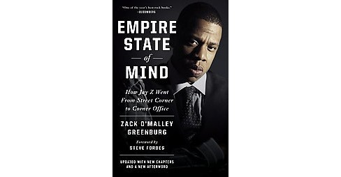 Empire State of Mind : How Jay Z Went from Street Corner to Corner Office (Updated) (Paperback) (Zack - image 1 of 1