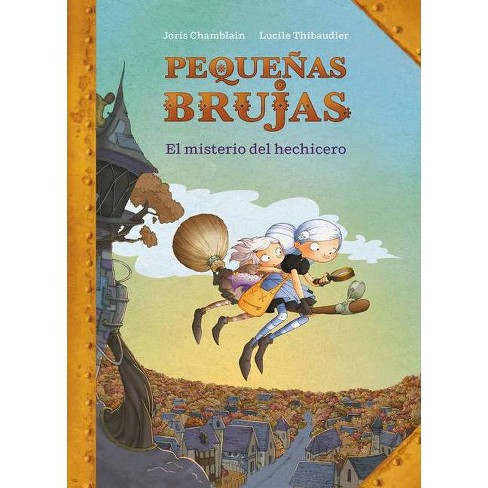 Peque�as Brujas: El Misterio del Hechicero / Little Witches: The Mystery of the Sorcerer - (Hardcover) - image 1 of 1