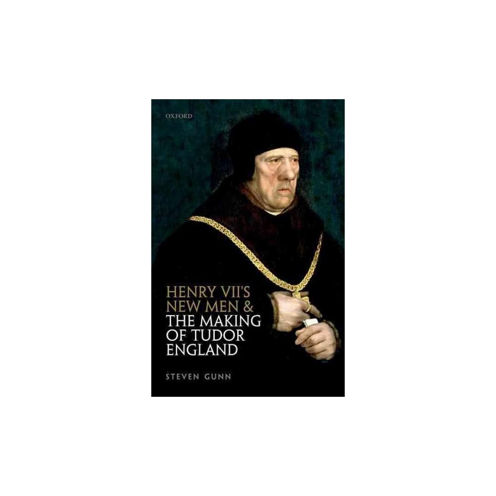 Henry VII's New Men and the Making of Tudor England (Hardcover) (Steven Gunn)
