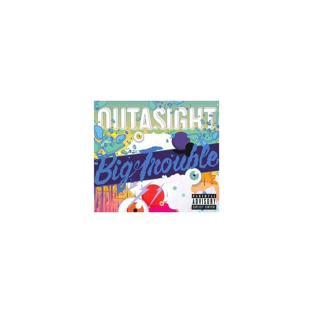 Outasight Big Trouble Explicit Lyrics Cd