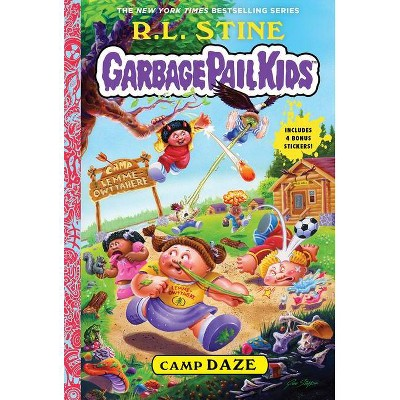 Camp Daze (Garbage Pail Kids Book 3) - by  R L Stine (Hardcover)