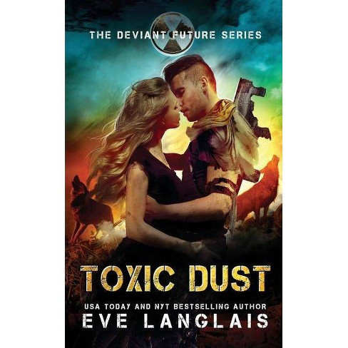 Toxic Dust - (The Deviant Future) by  Eve Langlais (Paperback) - image 1 of 1