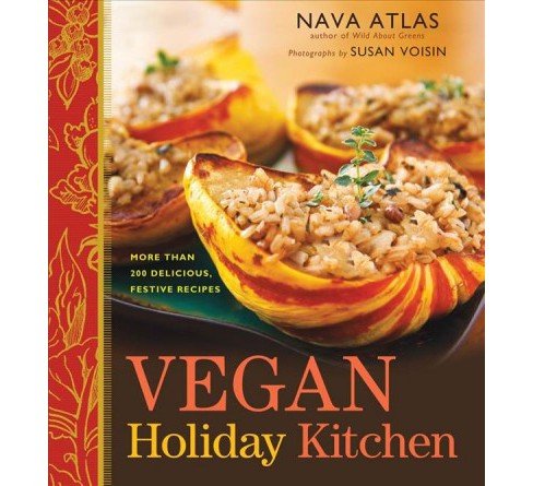 Vegan Holiday Kitchen : More Than 200 Delicious, Festive Recipes (Reprint) (Paperback) (Nava Atlas) - image 1 of 1