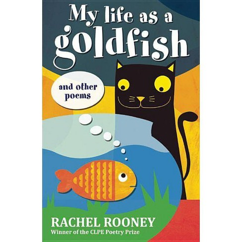 My Life as a Goldfish - by  Rachel Rooney (Paperback) - image 1 of 1